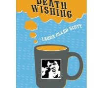 "Laura Ellen Scott's, ""Death Wishing"""