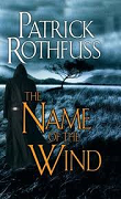 """A Review of """"The Name of The Wind"""" by Patrick Rothfuss"""